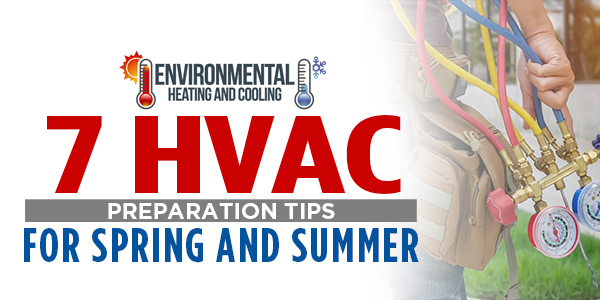 7 HVAC Preparation Tips for Spring and Summer