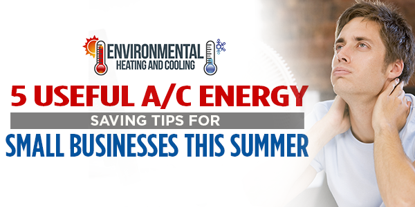 5 Useful A/C Energy Saving Tips for Small Businesses This Summer