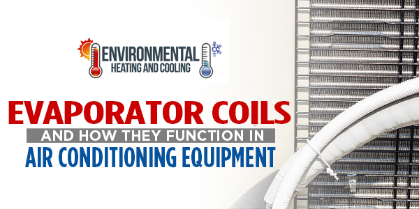 Evaporator Coils and How They Function in Air Conditioning Equipment