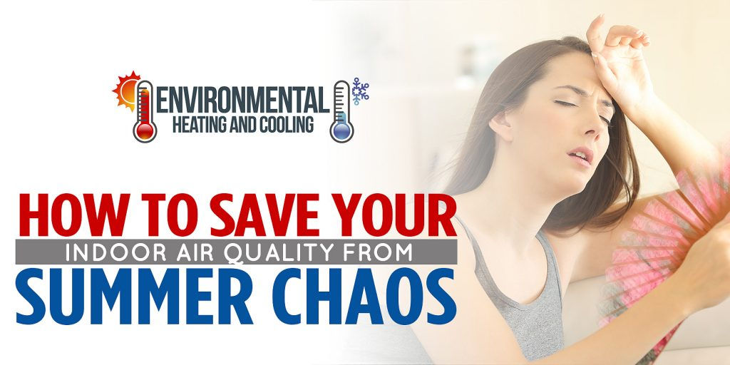How To Save Your Indoor Air Quality from Summer Chaos