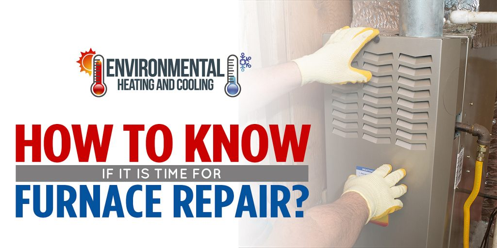 How To Know If It Is Time For Furnace Repair?