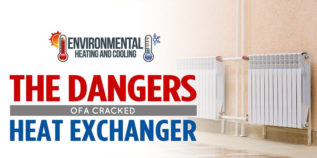 The Dangers of a Cracked Heat Exchanger