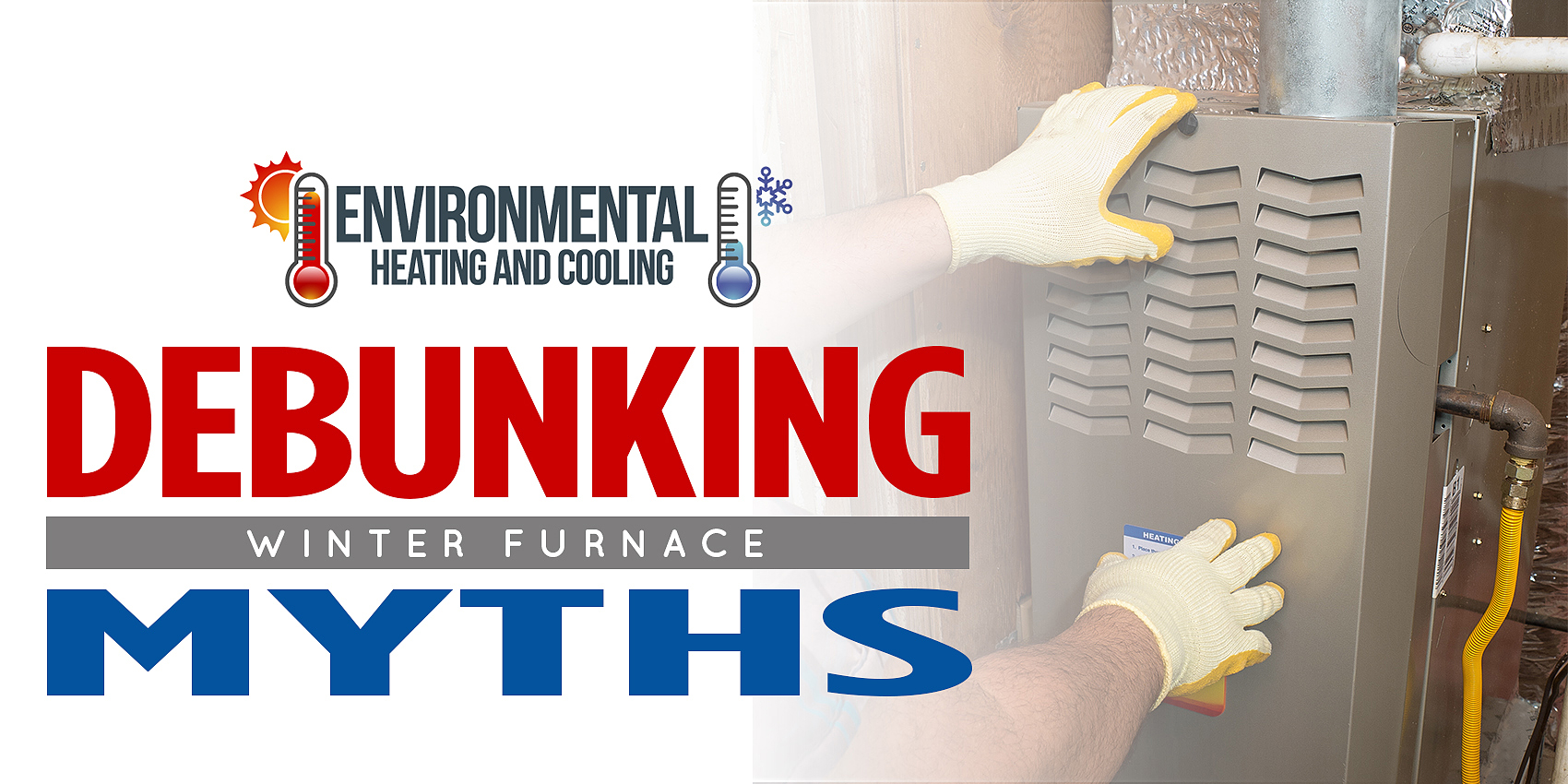 Debunking Winter Furnace Myths