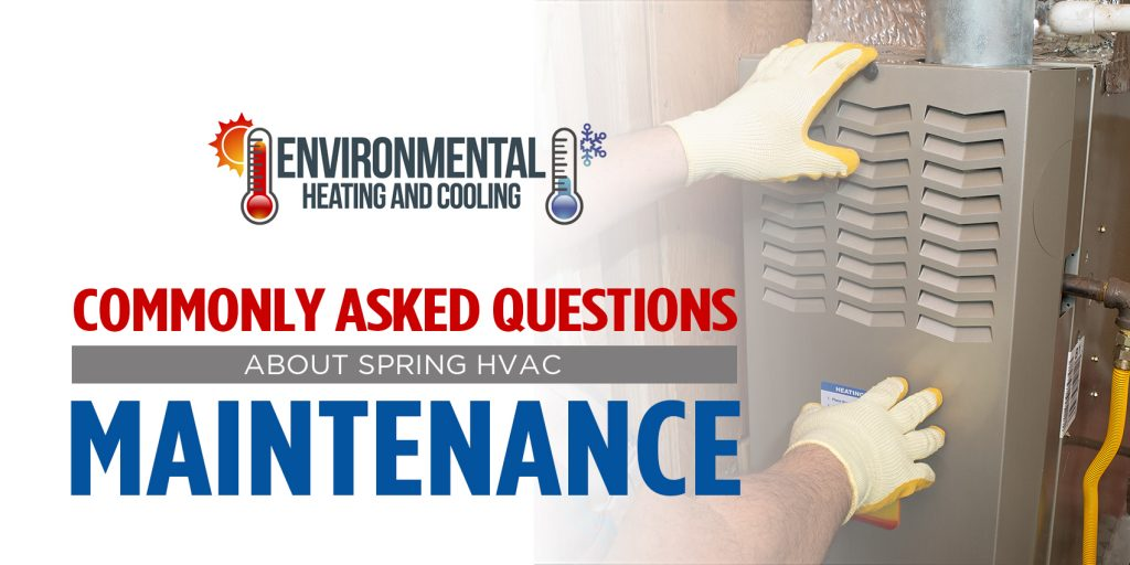 Commonly Asked Questions About Spring HVAC Maintenance