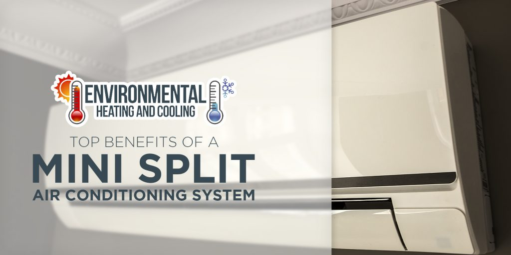 Top Benefits Of A Mini Split Air Conditioning System