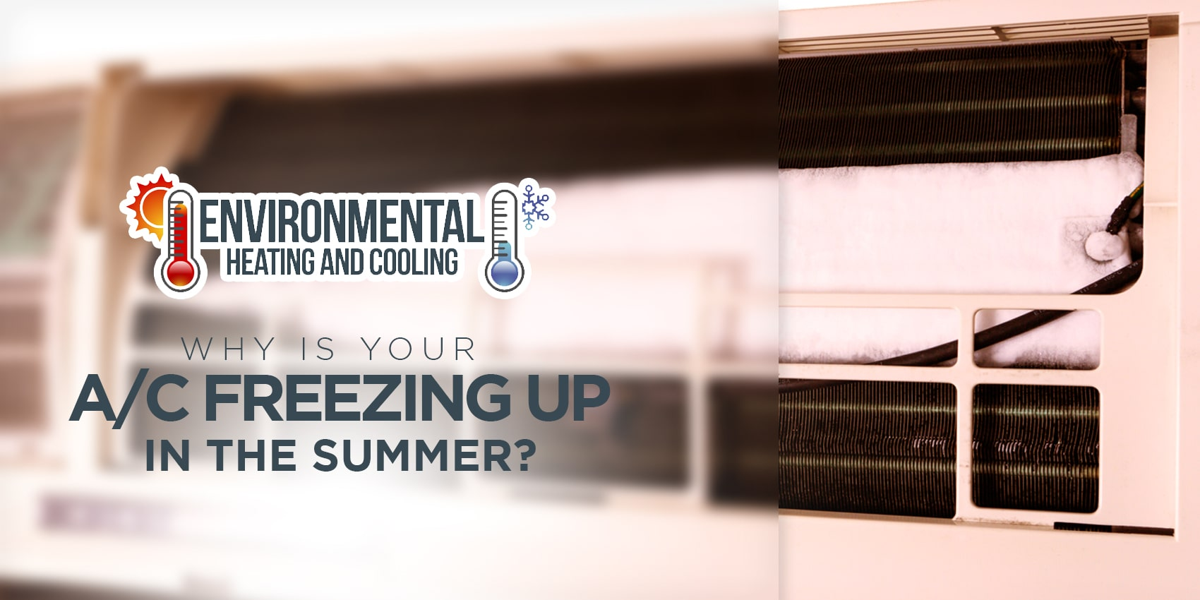 Why Is Your A/C Freezing Up in the Summer?