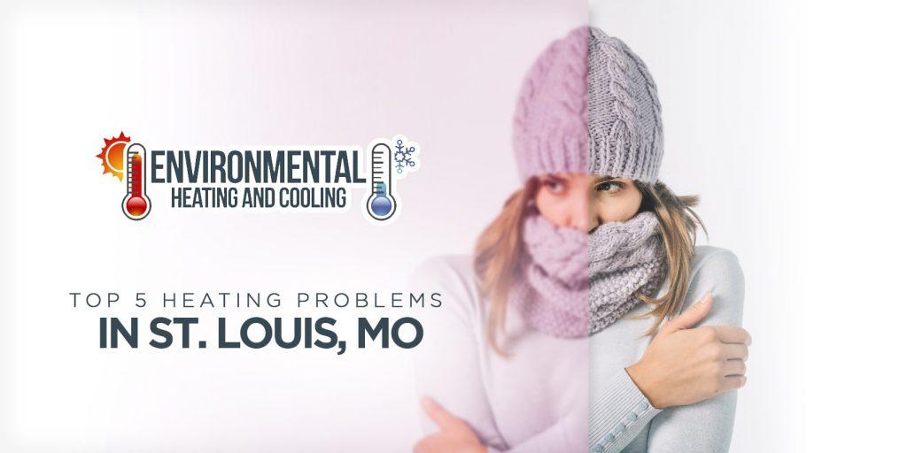 Top 5 Heating Problems in St. Louis, MO