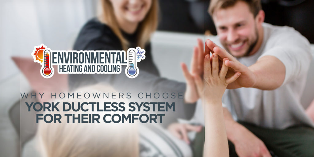 Why Homeowners Choose York Ductless System For Their Comfort